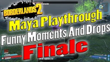 Borderlands 2 | Maya Playthrough Funny Moments And Drops | Finale