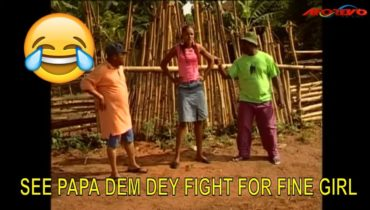 SEE PAPA DEM DEY FIGHT FOR FINE GIRL (COMEDY SKIT) (FUNNY VIDEOS) – Nigerian Comedy   FUNNY